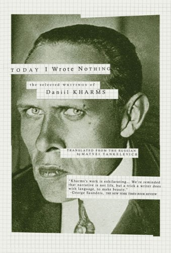 Today I Wrote Nothing The Selected Writings of Daniil Kharms  2009 edition cover
