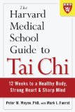 Harvard Medical School Guide to Tai Chi 12 Weeks to a Healthy Body, Strong Heart, and Sharp Mind  2012 edition cover