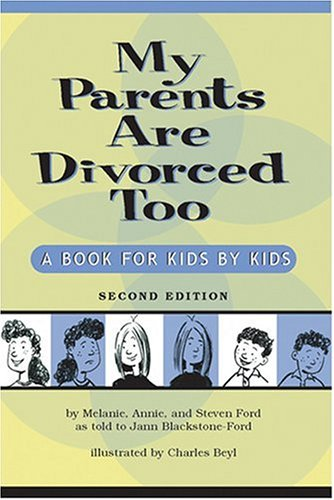 My Parents Are Divorced Too A Book for Kids by Kids 2nd 2006 9781591472421 Front Cover