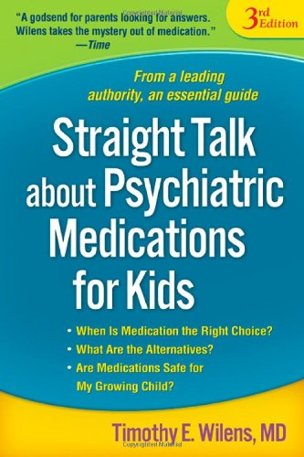 Straight Talk about Psychiatric Medications for Kids, Third Edition  3rd 2009 (Revised) edition cover