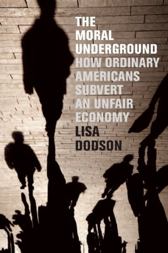 Moral Underground How Ordinary Americans Subvert an Unfair Economy N/A edition cover