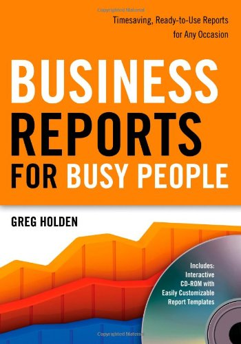Business Reports for Busy People Timesaving, Ready-to-Use Reports for Any Occasion N/A edition cover