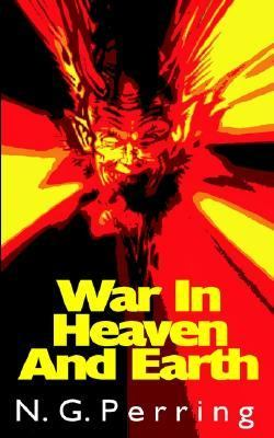 War in Heaven and Earth N/A 9781932077421 Front Cover