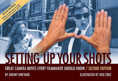 Setting up Your Shots Great Camera Moves Every Filmmaker Should Know 2nd 2008 (Revised) 9781932907421 Front Cover