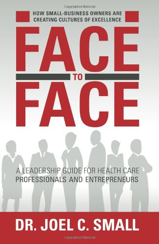Face to Face How Small-Business Owners Are Creating Cultures of Excellence  2010 9781935245421 Front Cover