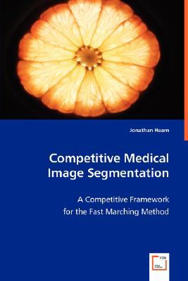 Competitive Medical Image Segmentation N/A 9783836483421 Front Cover
