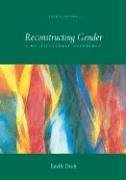 Reconstructing Gender : A Multicultural Anthology 4th 2006 edition cover