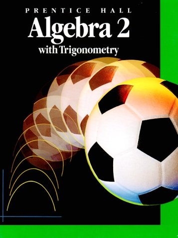 Algebra 2 with Trigonometry Student Manual, Study Guide, etc.  9780130266422 Front Cover
