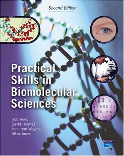 Practical Skills in Biomolecular Sciences  2nd 2003 (Revised) 9780130451422 Front Cover