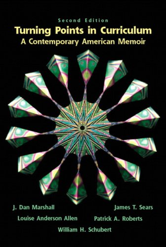 Turning Points in Curriculum A Contemporary American Memoir 2nd 2007 (Revised) 9780131128422 Front Cover