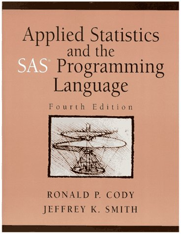 Applied Statistics and the SAS Programming Language  4th 1997 edition cover
