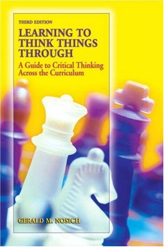 Learning to Think Things Through A Guide to Critical Thinking Across the Curriculum 3rd 2009 edition cover