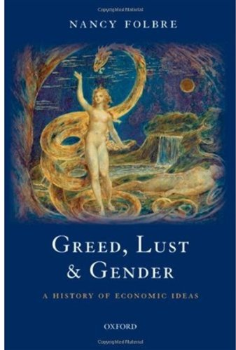 Greed, Lust and Gender A History of Economic Ideas  2009 9780199238422 Front Cover