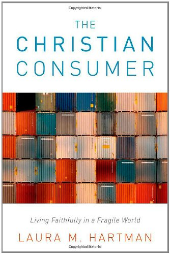 Christian Consumer Living Faithfully in a Fragile World  2011 edition cover