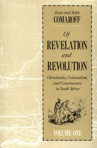 Of Revelation and Revolution Christianity, Colonialism, and Consciousness in South Africa  1991 edition cover