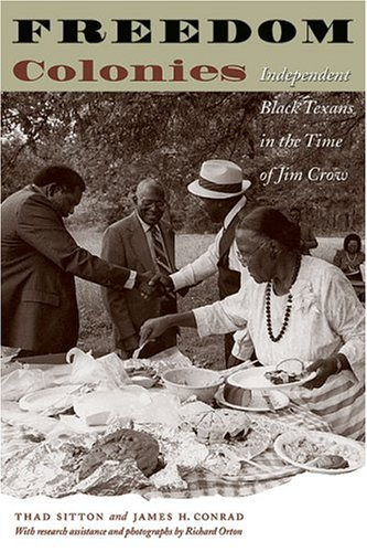 Freedom Colonies Independent Black Texans in the Time of Jim Crow  2005 edition cover