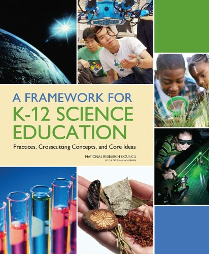 Framework for K-12 Science Education Practices, Crosscutting Concepts, and Core Ideas  2012 edition cover