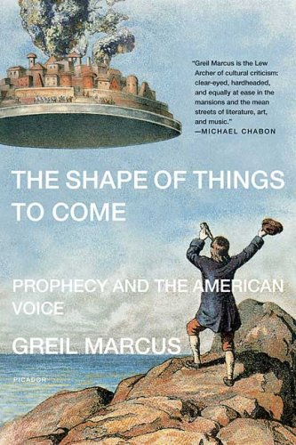 Shape of Things to Come Prophecy and the American Voice  2007 9780312426422 Front Cover