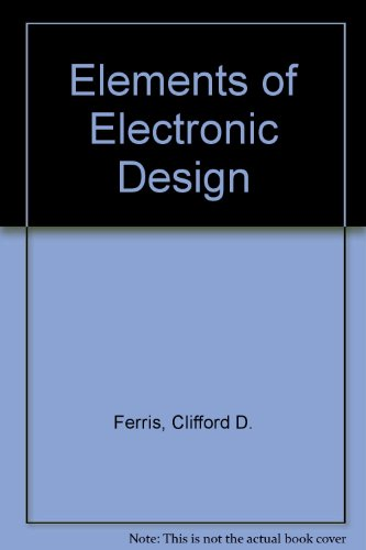 Elements of Electronic Design 1st 9780314039422 Front Cover