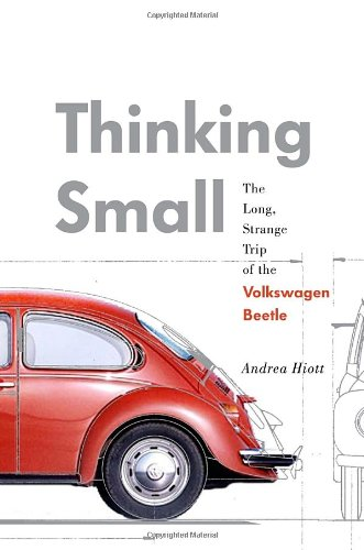 Thinking Small The Long, Strange Trip of the Volkswagen Beetle  2012 edition cover