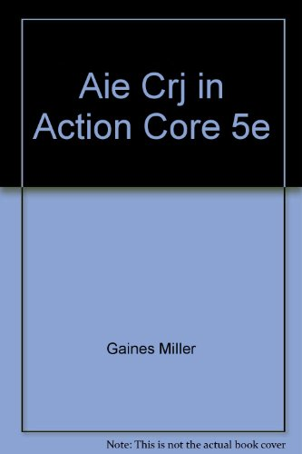 CRIMINAL JUSTICE IN ACTION:CORE >ANNOT< N/A 9780495602422 Front Cover