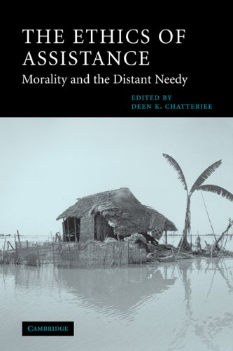 Ethics of Assistance Morality and the Distant Needy  2004 edition cover