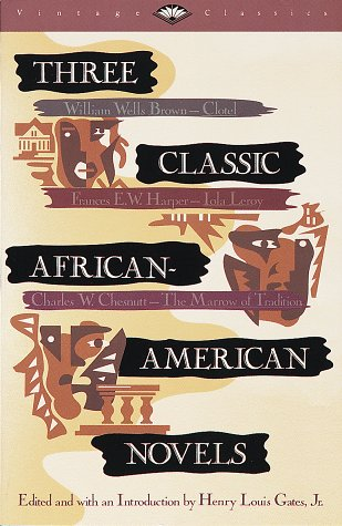 Three Classic African-American Novels Clotel, Iola Leary, the Marrow of Tradition N/A edition cover