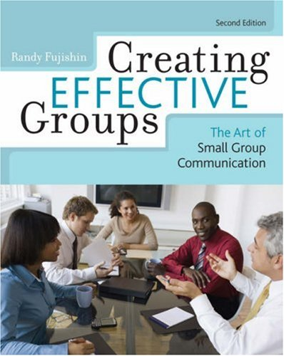 Creating Effective Groups The Art of Small Group Communication 2nd 2007 edition cover
