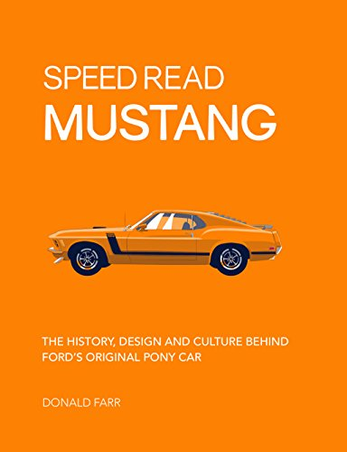 Speed Read Mustang The History, Design and Culture Behind Ford's Original Pony Car  2018 9780760360422 Front Cover