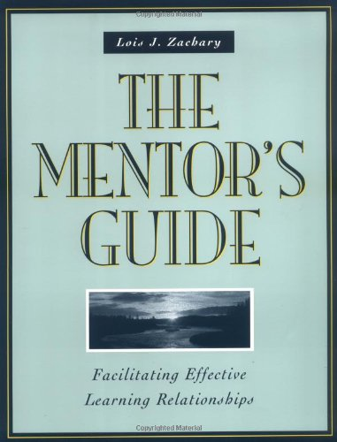 Mentor's Guide Facilitating Effective Learning Relationships  2000 edition cover
