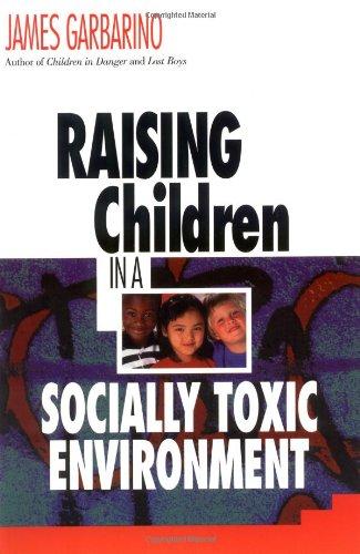 Raising Children in a Socially Toxic Environment   1999 (Reprint) edition cover