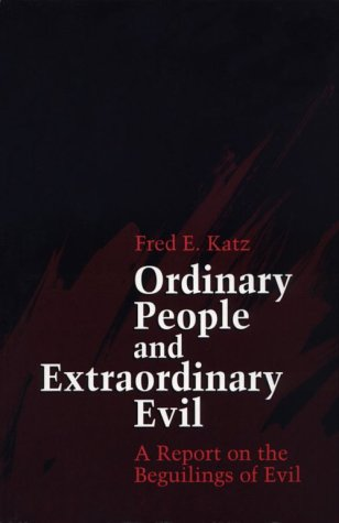 Ordinary People and Extraordinary Evil A Report on the Beguilings of Evil  1993 edition cover