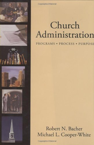 Church Administration Programs/Process/Purpose  2007 9780800637422 Front Cover