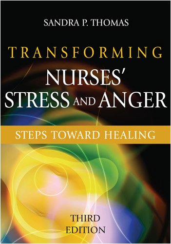 Transforming Nurses' Stress and Anger Steps Toward Healing 3rd 2009 edition cover