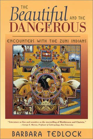 Beautiful and the Dangerous Encounters with the Zuni Indians  2001 edition cover