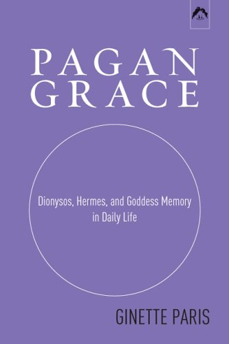 Pagan Grace Dionysos, Hermes and Goddess Memory in Daily Life  1998 edition cover