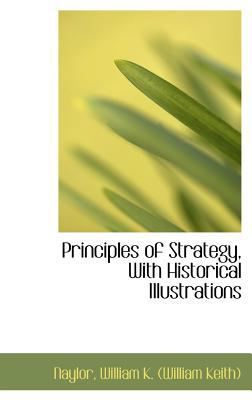 Principles of Strategy, with Historical Illustrations  N/A 9781113167422 Front Cover