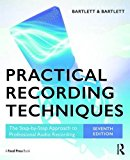 Practical Recording Techniques: The Step- By- Step Approach to Professional Audio Recording  2016 9781138904422 Front Cover