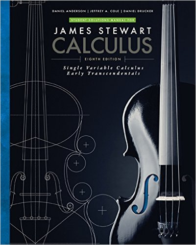 Student Solutions Manual for Stewart's Single Variable Calculus: Early Transcendentals, 8th  8th 2016 (Revised) 9781305272422 Front Cover