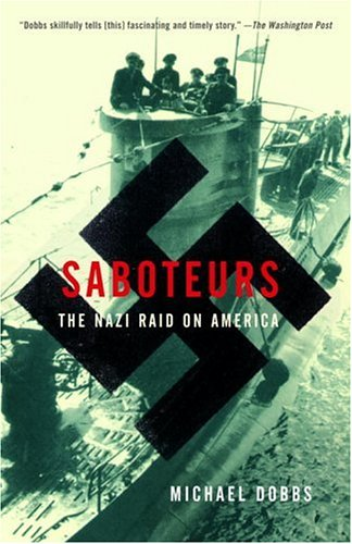 Saboteurs The Nazi Raid on America N/A 9781400030422 Front Cover