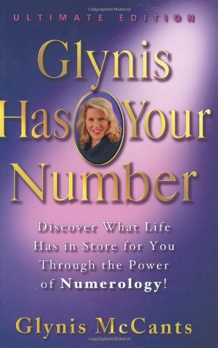 Glynis Has Your Number Discover What Life Has in Store for You Through the Power of Numerology!  2005 edition cover