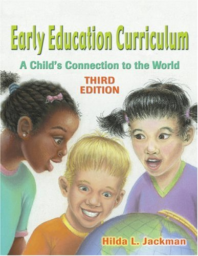 Early Education Curriculum A Child's Connection to the World 3rd 2005 (Revised) 9781401848422 Front Cover