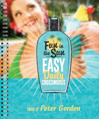 Fun in the Sun Easy Daily Crosswords   2010 9781402771422 Front Cover