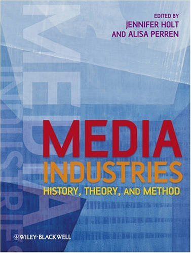 Media Industries History, Theory, and Method  2009 9781405163422 Front Cover