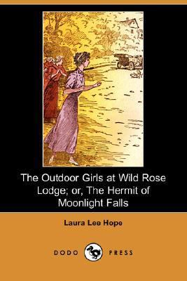 Outdoor Girls at Wild Rose Lodge; or, the Hermit of Moonlight Falls  N/A 9781406520422 Front Cover