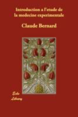 Introduction a L'Ttude de la Mtdecine Exptrimentale N/A 9781406872422 Front Cover