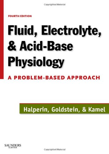 Fluid, Electrolyte, and Acid-Base Physiology A Problem-Based Approach 4th 2009 edition cover