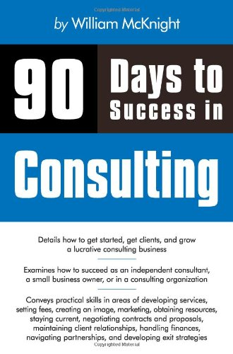 90 Days to Success in Consulting   2010 edition cover