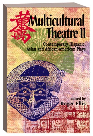 Multicultural Theatre II Contemporary Hispanic, Asian and African-American Plays  1998 edition cover