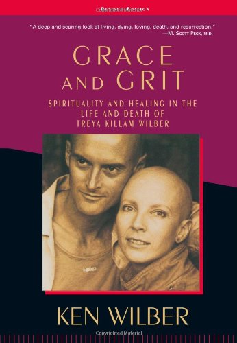 Grace and Grit Spirituality and Healing in the Life and Death of Treya Killam Wilber  2000 edition cover